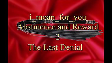Abstinence and Reward The Last Denial
